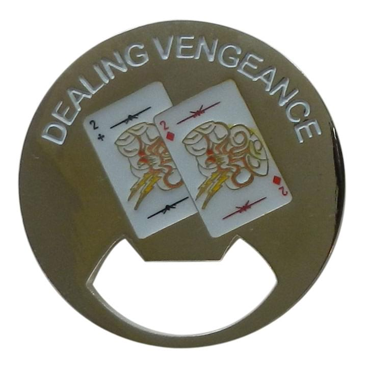 Dealing Vengeance Bottle Coin Opener Sample