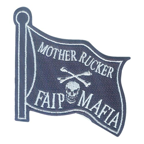 23 FTS Mother Rucker FAIP Mafia Patch