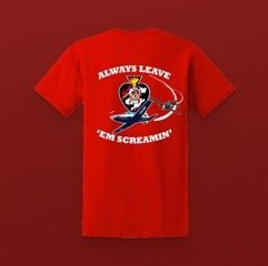 Always Leave 'Em Screamin' Shirt